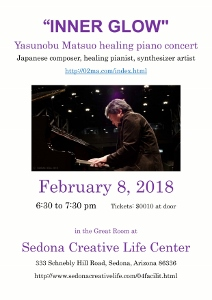 "🎵2018 2月8日(木)""INNER GLOW""Yasunobu Matsuo healing piano concert in the Great Room at Sedona Creative Life Center"