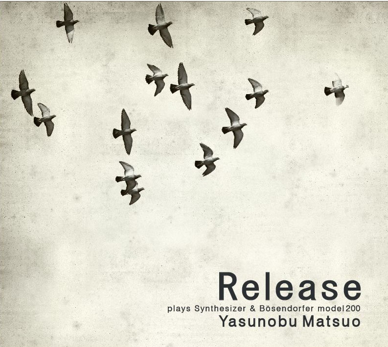 【02MA RECORDS】11th. Album Yasunobu Matsuo plays Synthesizer & Bösendorfer model 200 『Release』リリース!
